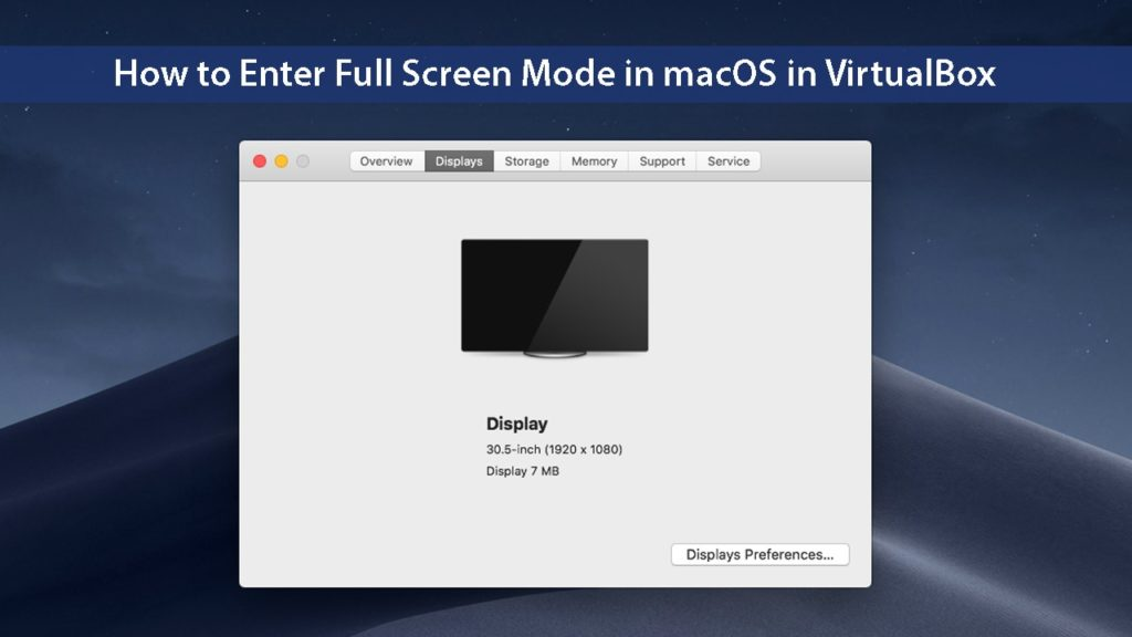 How to Enter Full Screen Mode on macOS Mojave on VirtualBox